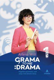 Arlena Witt, Grama to nie drama 1