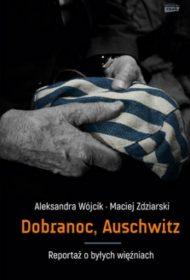 Aleksandra Wójcik, Maciej Zdziarski, Dobranoc, Auschwitz