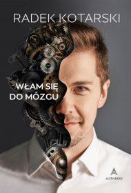 Radosław Kotarski, Włam się do mózgu